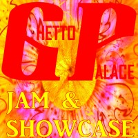 The Ghetto Palace Jam and Showcase