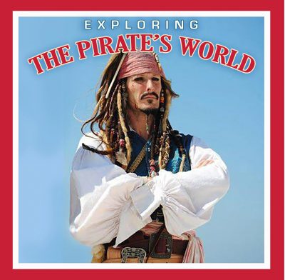 EXPLORING THE PIRATE'S WORLD