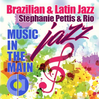 MUSIC IN THE MAIN: Jazz with Stephanie Pettis and Rio