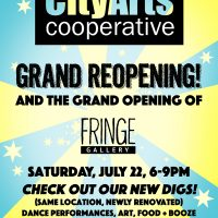 CityArts Grand Reopening + Fringe Gallery Grand Opening!