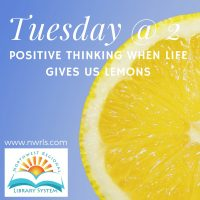 Tuesday at 2: Positive Thinking When Life Gives Us Lemons