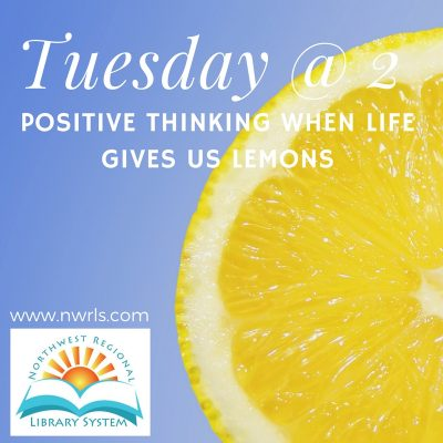 Tuesday at 2: Positive Thinking When Life Gives Us...