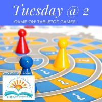 Tuesday at 2: Game On! Tabletop Games