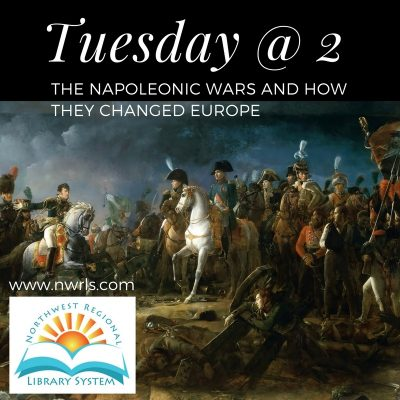 Tuesday at 2: The Napoleonic Wars and How They Changed Europe