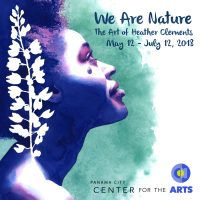 "EXHIBIT ""We Are Nature"" The Art of Heather Clements"