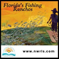 Florida's Fishing Ranchos Exhibit