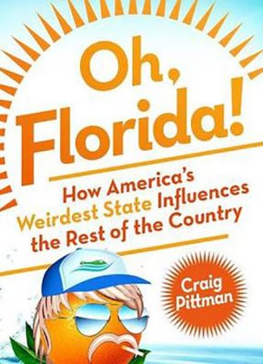OH, FLORIDA! with Craig Pittman