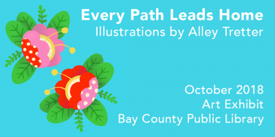 Every Path Leads Home: Illustrations by Alley Tret...