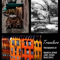 Travelers Photography Exhibit~ Photographs by Maureen Joyner, Larry Joyner & David Capes