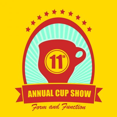 Eleventh Annual Cup Show Form and Function