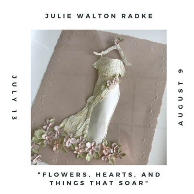 Flowers, Hearts, and Things That SOAR - Julie Walton Radtke - Paper Cutting Exhibition