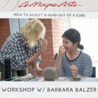 """""""How to Sculpt a Head out of a Cube"""" Workshop w/ Barbara Balzer"""